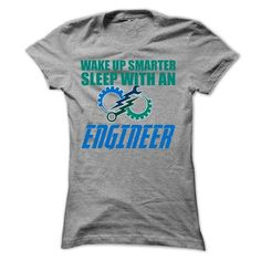 WAKE UP SMARTER SLEEP WITH AN ENGINEER T Shirts, Hoodies. Check price ==► https://www.sunfrog.com/Geek-Tech/WAKE-UP-SMARTER-SLEEP-WITH-AN-ENGINEER-T-SHIRTS-Ladies.html?41382 $22.9