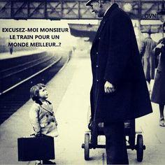 excusez-moi monsieur le train pour un monde meilleur