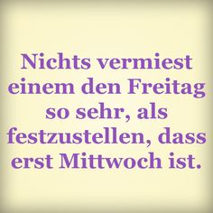 Gut, dass heute tatsächlich Freitag ist! Jokes Quotes, Funny Quotes, Happy Week, Weekend Quotes, Wishes For You, Sweet Quotes, True Words, Make You Smile, Quotations