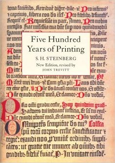 Five Hundred Years of Printing: Sigfrid H. Steinberg: 9781884718205: Amazon.com: Books