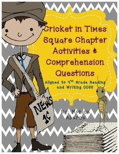 """These """"Cricket in Times Square"""" literature activities are designed to make using the book easy for you and fun for the kids! These activities are great to use for daily reading/writing classwork, homework, extensions to the book, group assignments, or just for fun reading/writing lessons that align to Common Core Standards!"""