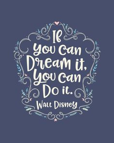 Printable Art, If You Can Dream It You Can Do It, Walt Disney, Inspirational Quote, Motivational Art – Unique Wallpaper Quotes Walt Disney Inspirational Quotes, Disney Dream Quotes, Walt Disney Quotes, Typography Prints, Quote Prints, Disney Typography, Calligraphy Quotes Disney, Lettering, Best Quotes