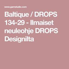 Baltique / DROPS 134-29 - Ilmaiset neuleohje DROPS Designilta
