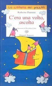 """""""C'era una volta, ascolta"""" di Roberto Piumini"""