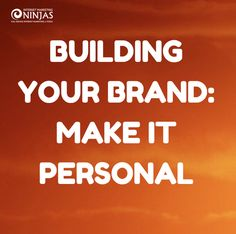 Building Your Brand: Make it Personal