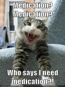 we don't need no stinking medication.