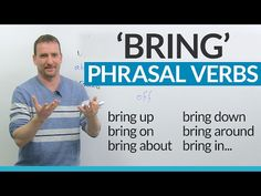Learn English Phrasal Verbs with BRING: bring on, bring about, bring forward... - YouTube