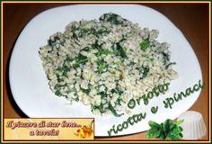 Il piacere di star bene... a tavola!: Orzotto ricotta e spinaci