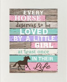 Every Horse Deserves To Be Loved By A Little Girl Blocking – Summer Snow Art Horse Themed Bedrooms, Bedroom Themes, Horse Bedrooms, Horse Bedroom Decor, Bedroom Ideas, Little Girl Rooms, Little Girls, Cowgirl Bedroom, Horse Bedding