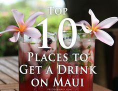 10 Best Places to Get a Drink on Maui