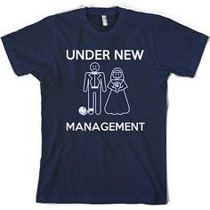 Under New Management Wedding T Shirt
