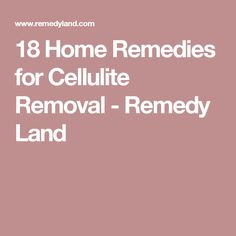 18 Home Remedies for Cellulite Removal - Remedy Land