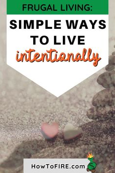 See how frugal living is about more than just saving money. By living a frugal lifestyle, you will also live more intentionally.