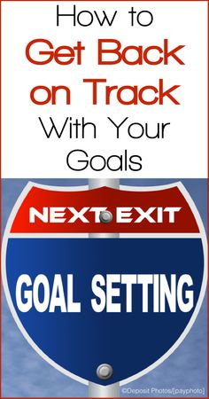 How to Get Back on Track with Your Goals - www.ohlardy.com