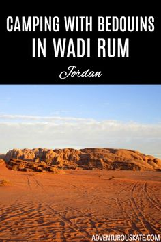 I was very much looking forward to the Wadi Rum leg of my trip to Jordan — because I would be camping in the desert! As a girl who has camped her entire life, first went camping at twelve days old, and took her first steps in a tent (seriously), I knew camping with Bedouins in Wadi Rum would be a new frontier