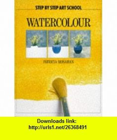 Watercolour Pb (Step By Step Art School) (9780600571391) Jenny Rodwell , ISBN-10: 0600571394  , ISBN-13: 978-0600571391 ,  , tutorials , pdf , ebook , torrent , downloads , rapidshare , filesonic , hotfile , megaupload , fileserve