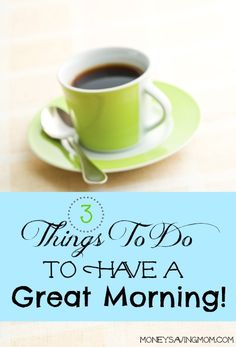 Repinned: Do these three things every single morning and you're just about guaranteed to have an amazing day! I can't believe how simple these are