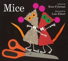 Mice by Rose Fyleman, illus. by Lois Ehlert 2012 ***** Pre-K-Elementary. Simple fun rhyme, spot on illustrations, and a wink ending. A winning combination for all! Book Art, Book Club Books, Good Books, Book Lists, Lois Ehlert, Nocturnal Animals, Author Studies, Animal Books, Chapter Books