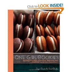 One Girl Cookies: Recipes for Cakes, Cupcakes, Whoopie Pies, and Cookies from Brooklyn's Beloved Bakery by Dawn Casale
