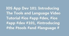 IOS App Dev 101: Introducing The Tools and Language Video Tutorial #ios #app #dev, #ios #app #dev #101, #introducing #the #tools #and #language # http://puerto-rico.nef2.com/ios-app-dev-101-introducing-the-tools-and-language-video-tutorial-ios-app-dev-ios-app-dev-101-introducing-the-tools-and-language/  # Gift Of Education iOS App Dev 101 Creating iPhone and iPad apps can be very rewarding. But before you start writing code you need a foundation in the basic concepts of programming. This…