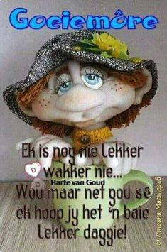 Good Morning Wishes, Day Wishes, Good Morning Quotes, Lekker Dag, Goeie More, Afrikaans Quotes, Cute Quotes, Mornings, Beautiful Landscapes