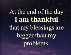 I am thankful that my blessings are bigger than my problems Positive Quotes, Motivational Quotes, Inspirational Quotes, Positive Affirmations, Religious Quotes, Islamic Quotes, Spiritual Quotes, Blessed Quotes Thankful, Grateful Heart