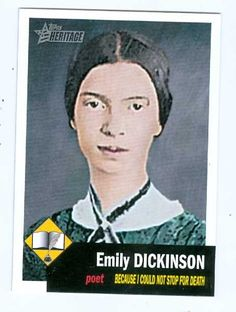 Emily Dickinson trading card 2009 Topps Heritage #6 (Poet)    There is no Crying - in Baseball  Only the Pallor - of the Grave  and - Hot Dogs - nom nom