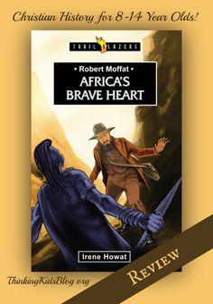 Robert Moffat: Africa's Brave Heart (Trailblazers) by Irene Howat Best Children Books, Books For Boys, Book Study, Writing A Book, Retirement Poems, Happy Retirement, Childrens Book Shelves, Teaching Boys, History For Kids