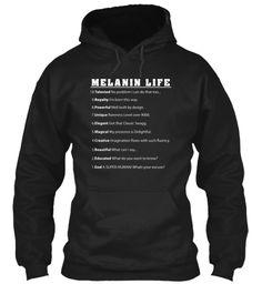 Melanin Life Talented Royalty Powerful Unique Elegant Magical Creative Beautiful Educated God Black Sweatshirt Front