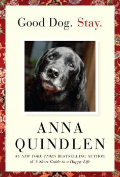 Good Dog. Stay.  One of the best books about loving a dog, and all that brings to a life, that I've ever read.  Beautifully written book.