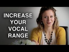 Vocal Range Exercises - Increase Vocal Range and Sing Higher - excellent