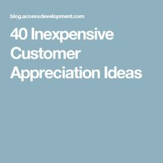 40 Inexpensive Customer Appreciation Ideas