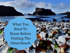 What You Need To Know Before Visiting The Glass Beach