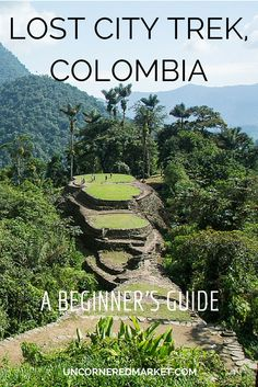 All you need to know to plan the Lost City trek in Colombia, including a day-by-day description, what to pack, and how to organize your own trek. | Uncornered Market