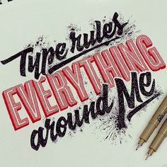 """""""Type rules everything around me"""" by the talented @el_juantastico  #goodtype #typography"""