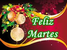 ☆※De Todo Un Poco ※☆: FELIZ MARTES (NAVIDAD)