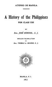 A History of the Philippines for Class UseBurniol, José; Becker, Thomas A., trans. https://archive.org/details/cu31924021579788 https://archive.org/stream/cu31924021579788 https://openlibrary.org/books/OL24154113M/A_history_of_the_Philippines https://ia600406.us.archive.org/20/items/cu31924021579788/cu31924021579788.pdf