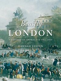 "Read ""Beastly London A History of Animals in the City"" by Hannah Velten available from Rakuten Kobo. Horse-drawn cabs rattling down muddy roads, cattle herded through the streets to the Smithfield meat market for slaughte. Irish Customs, Tiny Horses, Book City, Horrible Histories, London Free, Ladybird Books, London History, Animal Books, Horse Drawn"
