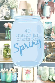 40 SPRING DIYS MADE WITH MASON JARS - Mad in Crafts
