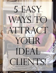 How to get the clients you want!