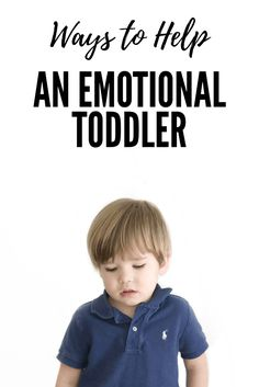 Ways to help an emotional toddler: Parent Tips from a Mom