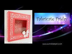 Fabricate Friday – Fold Flat Window Box | SuNN Stampin'