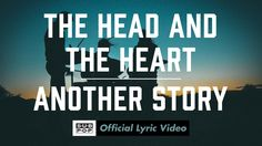 The Head and the Heart - Another Story [OFFICIAL LYRIC VIDEO]-- dedicated to my brother.died and i hope danced in heaven that nite. Soul Music, Sound Of Music, Kinds Of Music, New Music, Music Music, Beautiful Songs, Love Songs, Wow Video, Heart Songs