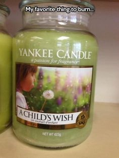 My Favorite Thing To BURN...A Child's Wish - #funny #lol #yankee #yankeecandle #candle #meme #wish #burn