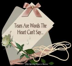 To my dear sister, tears are words the heart can't tell♡♡♡. Dear Sister, To My Daughter, More Than Words, Some Words, I Miss My Mom, 35th Wedding Anniversary, Dealing With Grief, Angel Prayers, Grief Loss