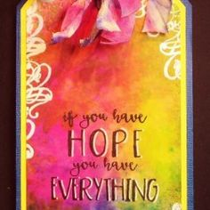 Visible Image stamps - If You Have Hope - Pauline Butcher