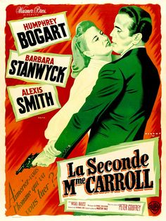 French movie poster for The Two Mrs. Carrolls with Barbara Stanwyck and Humphrey Bogart Alexis Smith, Barbara Stanwyck, Humphrey Bogart, Cinema Posters, Film Posters, Bogart Movies, Crime Film, New York, Film Stills