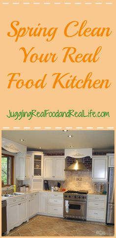 Spring Clean Your Real Food Kitchen, @jugglngrealfood