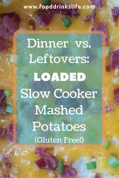 Dinner vs. Leftovers: Loaded Slow Cooker Mashed Potatoes • Food Drinks Life