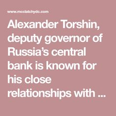 Alexander Torshin, deputy governor of Russia's central bank is known for his close relationships with both Putin and the NRA